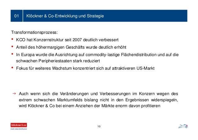 Klöckner & Co-Entwicklung und Strategie01  Auch wenn sich die Veränderungen und Verbesserungen im Konzern wegen des extre...