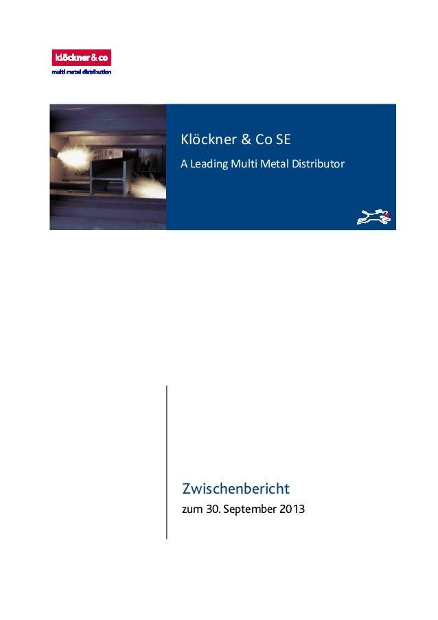Klöckner & Co SE Klöckner & Co SE A Leading Multi Metal Distributor A Leading Multi Metal Distributor  Zwischenbericht zum...
