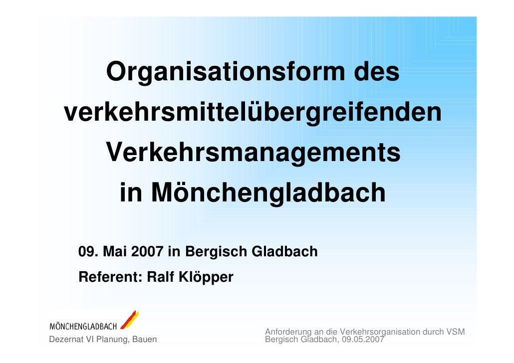 Organisationsform des    verkehrsmittelübergreifenden              Verkehrsmanagements                  in Mönchengladbach...