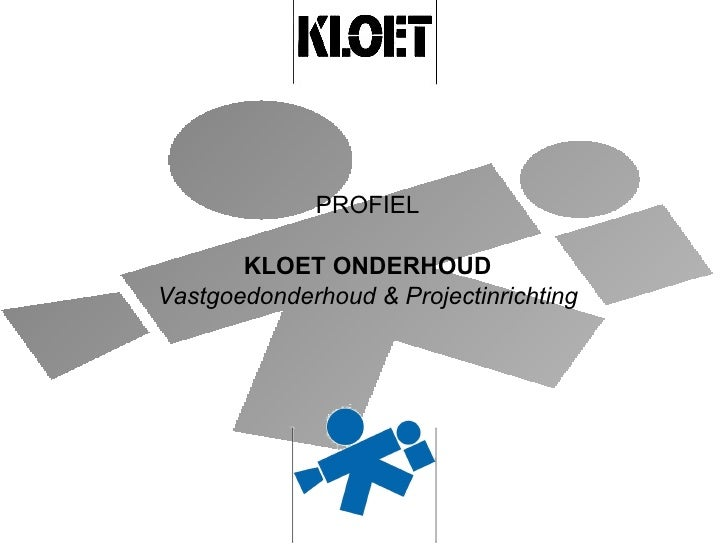 PROFIEL KLOET ONDERHOUD Vastgoedonderhoud & Projectinrichting