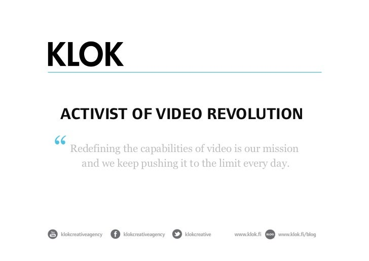 ACTIVIST OF VIDEO REVOLUTION Redefining the capabilities of video is our mission   and we keep pushing it to the limit eve...