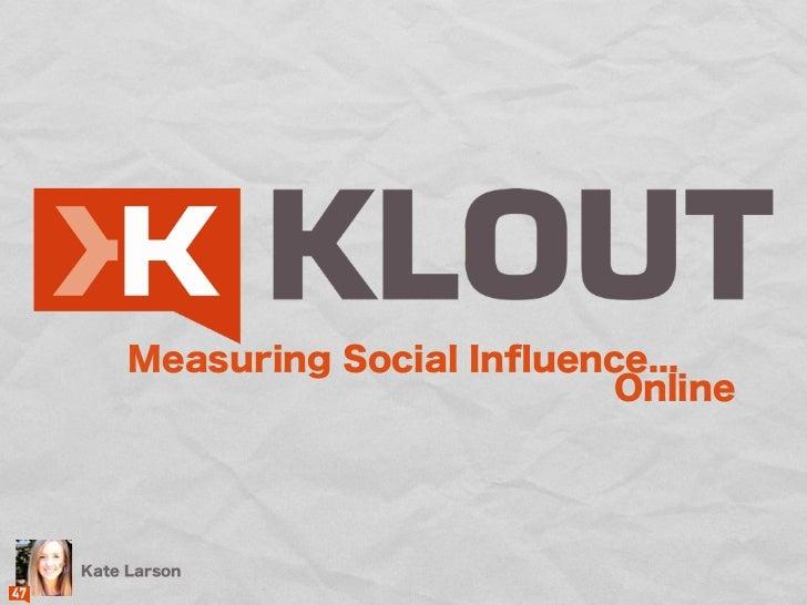Measuring Social Influence...                            OnlineKate Larson