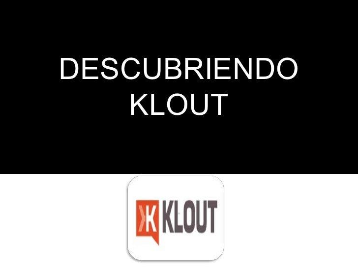 DESCUBRIENDO   KLOUT