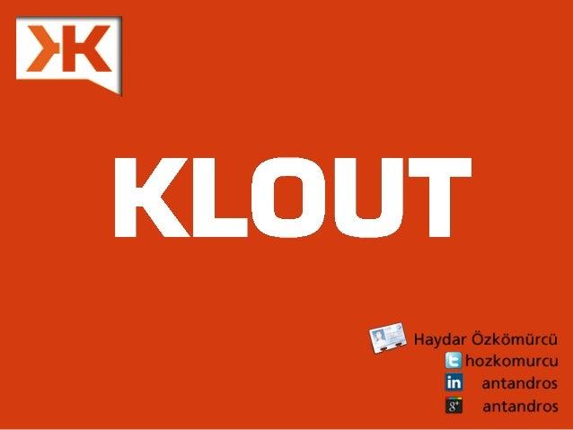 Facebook'un Klout Etkisi             • Etiketlemeler                 • Beğeniler                 • Yorumlar              •...