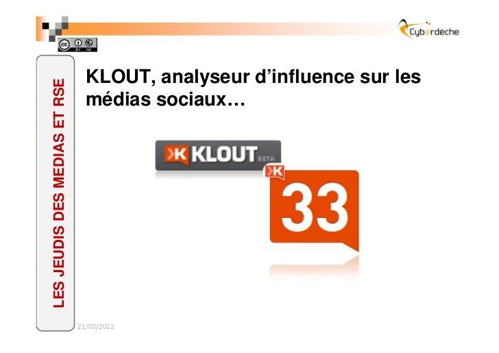 KLOUT, analyseur d'influence sur lesLES JEUDIS DES MEDIAS ET RSE                                 médias sociaux…          ...