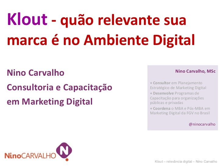 Klout  -  quão relevante sua marca é no Ambiente Digital Nino Carvalho Consultoria e Capacitação em Marketing Digital Klou...