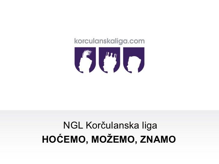 NGL Korčulanska liga HOĆEMO, MOŽEMO, ZNAMO