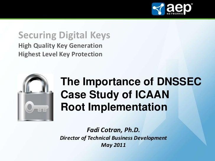 Securing Digital KeysHigh Quality Key GenerationHighest Level Key Protection<br />The Importance of DNSSEC<br />Case Study...