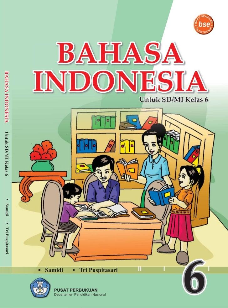 SamidiTri PuspitasariBAHASA INDONESIA6SD/MI          Pusat Perbukuan          Departemen Pendidikan Nasional