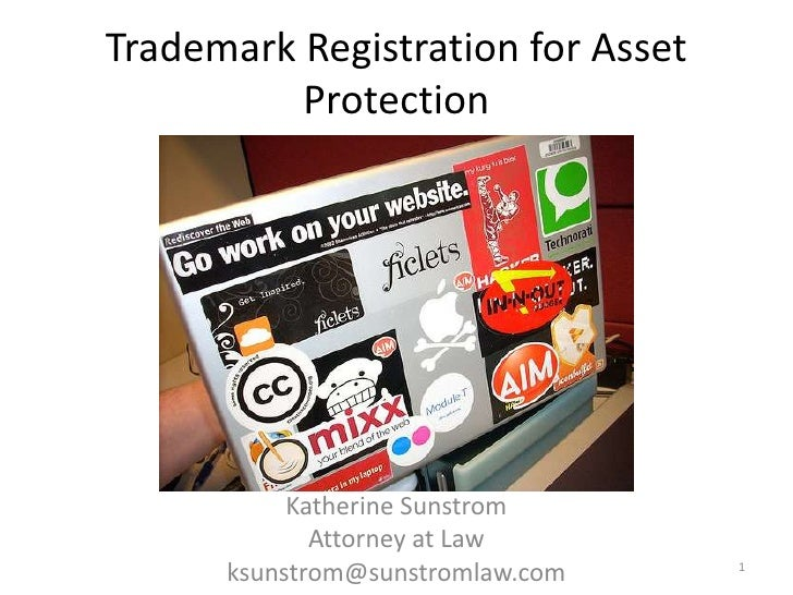 Trademark Registration for Asset Protection<br />Katherine Sunstrom<br />Attorney at Law<br />ksunstrom@sunstromlaw.com<br...