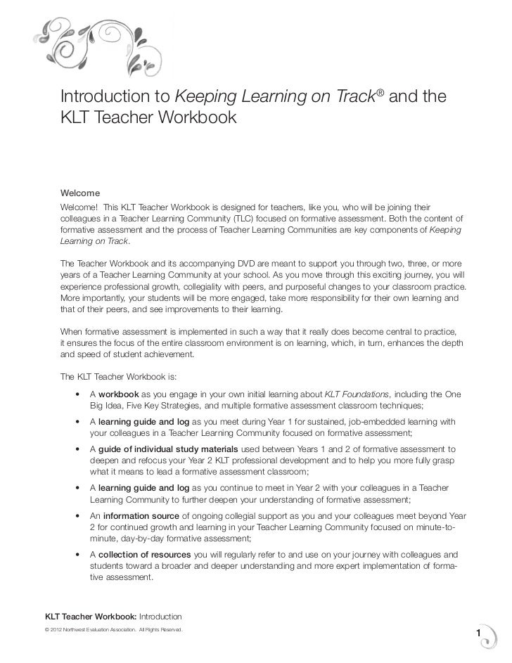 Introduction to Keeping Learning on Track® and the      KLT Teacher Workbook      Welcome      Welcome! This KLT Teacher W...