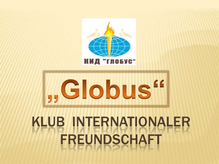 """Globus"" <br />Klub  internationaler Freundschaft <br />"