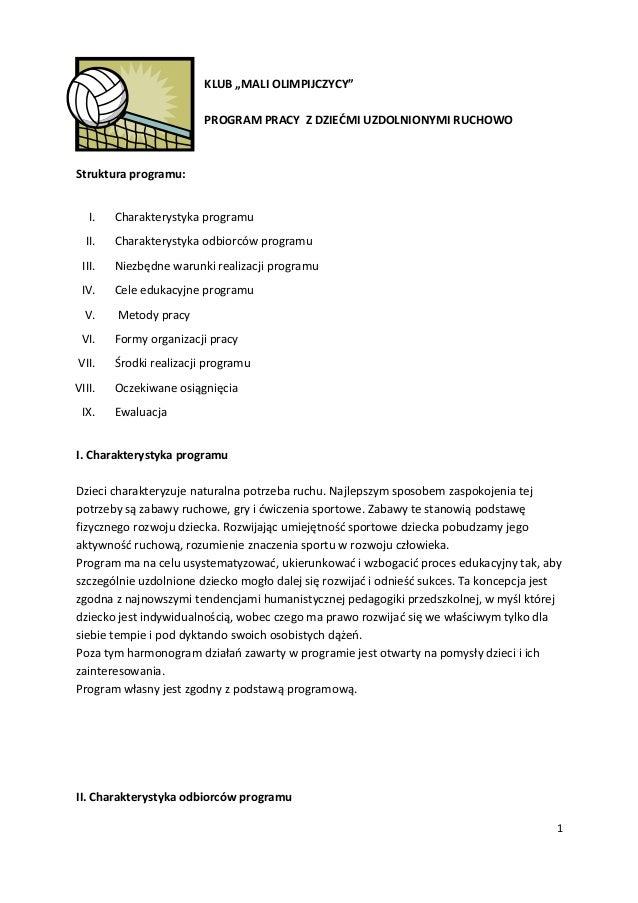 """KLUB """"MALI OLIMPIJCZYCY""""  PROGRAM PRACY Z DZIEĆMI UZDOLNIONYMI RUCHOWO  Struktura programu:  I. Charakterystyka programu  ..."""
