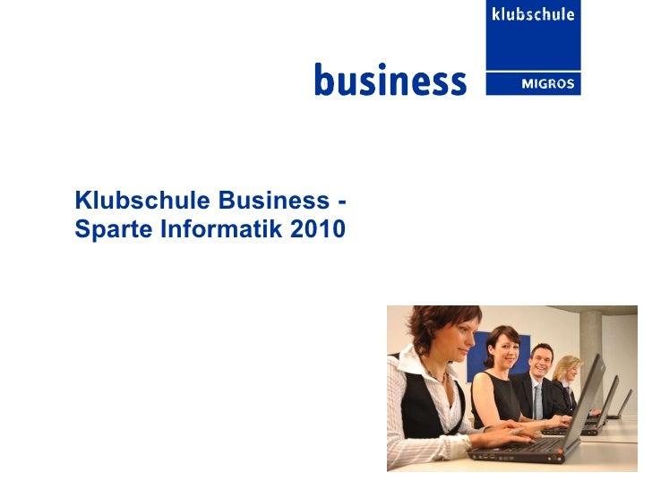 Klubschule Business -  Sparte Informatik 2010