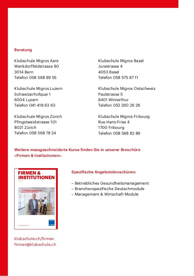 Beratung Klubschule Migros Aare Wankdorffeldstrasse 90 3014 Bern Telefon 058 568 99 55 Klubschule Migros Luzern Schweizerh...