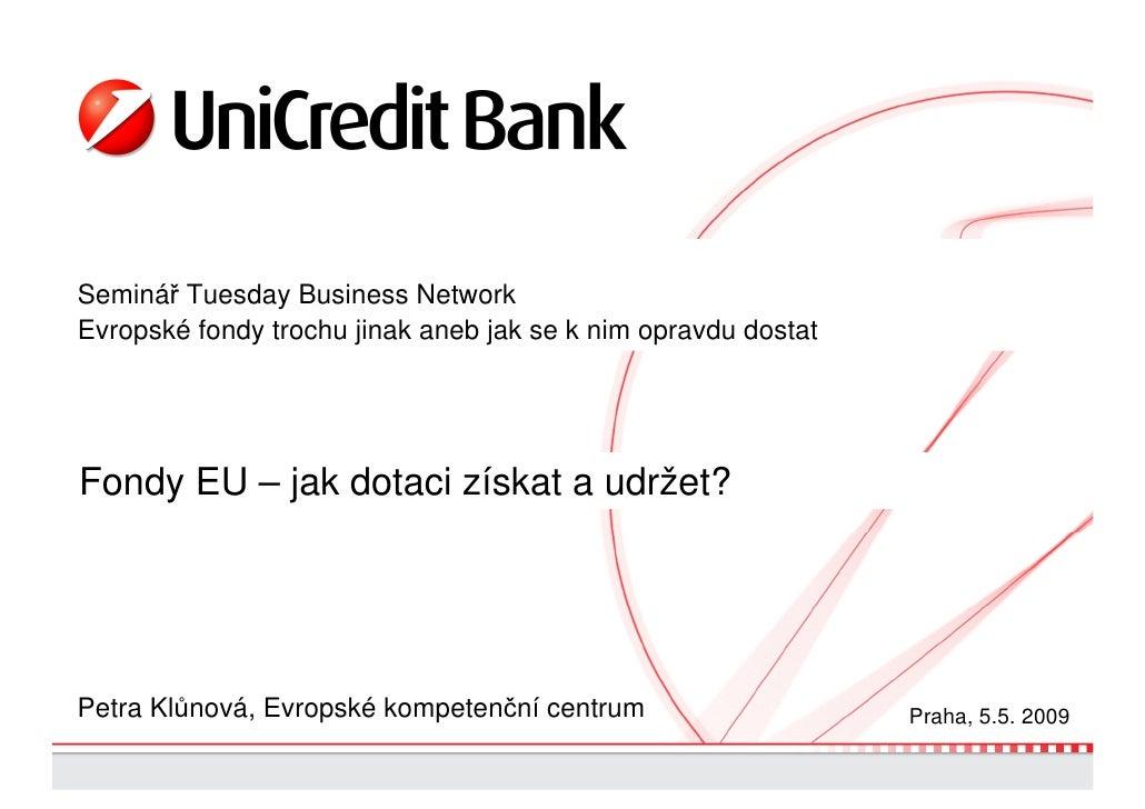 Seminář Tuesday Business Network Evropské fondy trochu jinak aneb jak se k nim opravdu dostat     Fondy EU – jak dotaci zí...