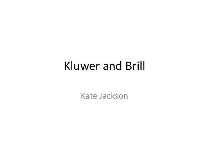 Kluwer and Brill   Kate Jackson