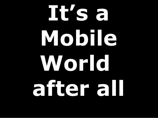 It's a Mobile Worldafter all