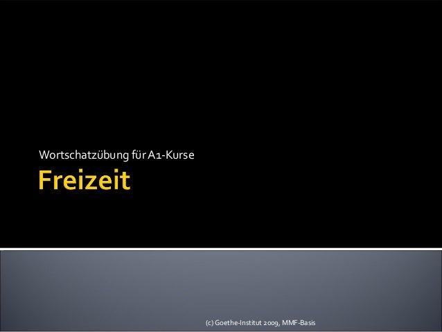 Wortschatzübung für A1-Kurse (c) Goethe-Institut 2009, MMF-Basis