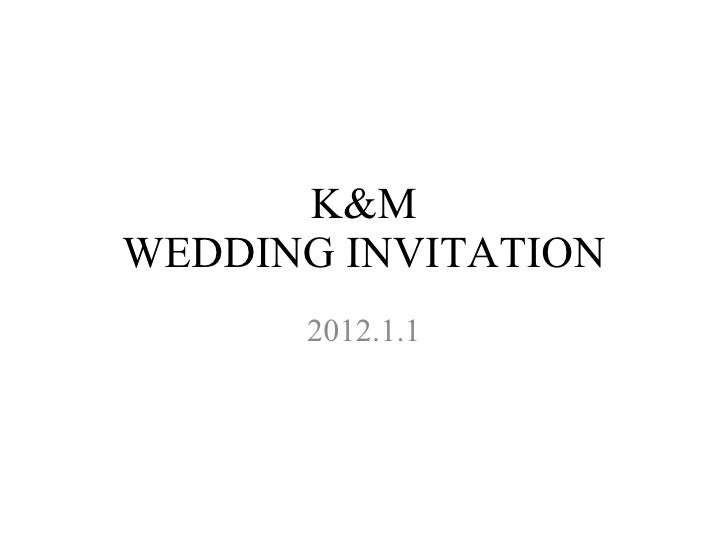 K&M WEDDING INVITATION 2012.1.1