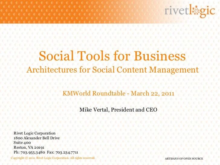 Social Tools for Business   Architectures for Social Content Management   Rivet Logic Corporation 1800 Alexander Bell Driv...