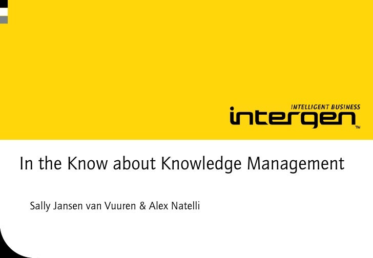 In the Know about Knowledge Management   Sally Jansen van Vuuren & Alex Natelli
