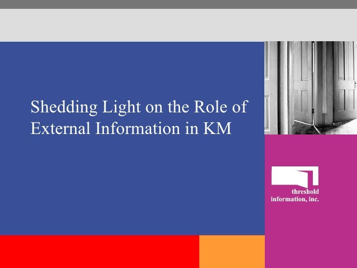 Shedding Light on the Role of External Information in KM