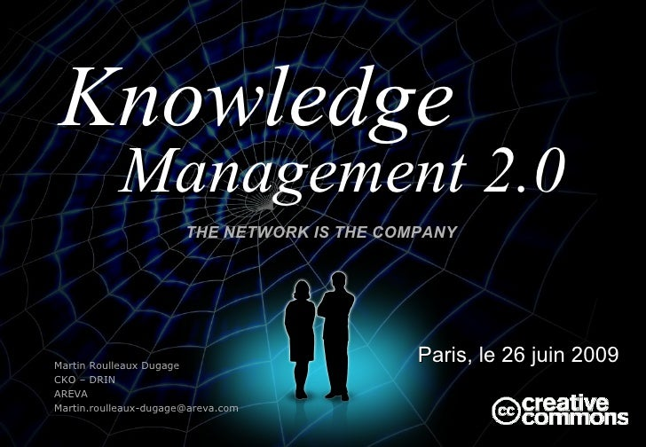 THE NETWORK IS THE COMPANY  <ul><li>Paris, le 26 juin 2009 </li></ul>Management 2.0 Martin Roulleaux Dugage CKO – DRIN ARE...