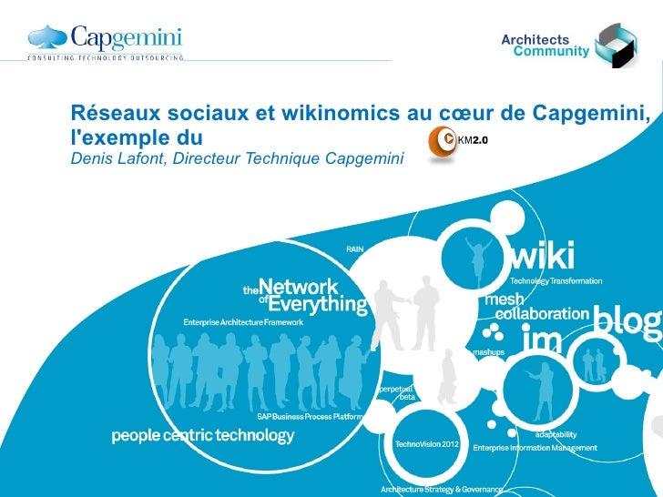 Réseaux sociaux et wikinomics au cœur de Capgemini, l'exemple du Denis Lafont, Directeur Technique Capgemini