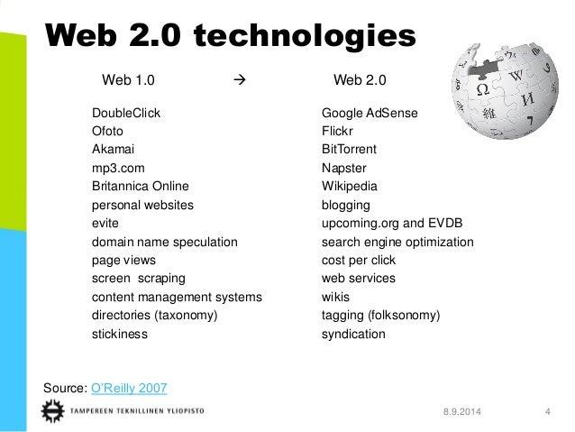 Web 2.0 technologies  8.9.2014 4  DoubleClickGoogle AdSense  OfotoFlickr  AkamaiBitTorrent  mp3.comNapster  Britannica Onl...