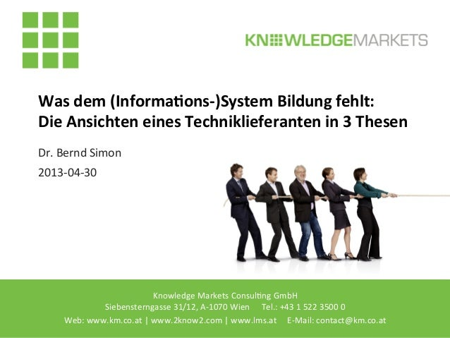 Knowledge	  Markets	  Consul2ng	  GmbH 	   	  	  Siebensterngasse	  31/12,	  A-­‐1070	  Wien	  	  	  	  	  	  	  	  Tel.:	...