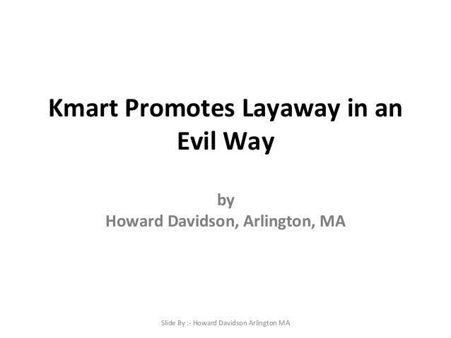 Kmart Promotes Layaway in an Evil Way by Howard Davidson, Arlington, MA  Slide By :- Howard Davidson Arlington MA
