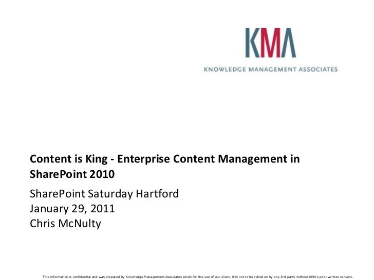 Content is King - Enterprise Content Management in SharePoint 2010<br />SharePoint Saturday HartfordJanuary 29, 2011Chris ...