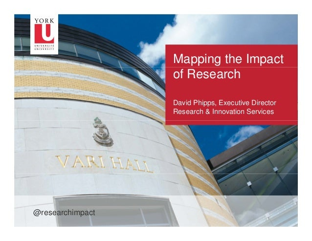 Mapping the Impact of Research David Phipps, Executive Director Research & Innovation Services  –1  @researchimpact