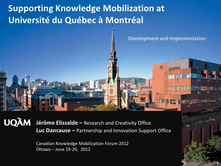 Supporting Knowledge Mobilization atUniversité du Québec à Montréal                                               Developm...