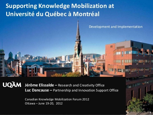 Jérôme Elissalde – Research and Creativity Office Luc Dancause – Partnership and Innovation Support Office Canadian Knowle...