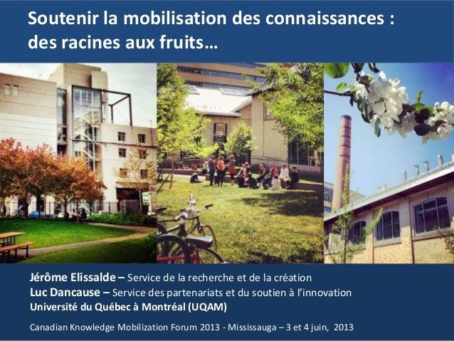 Jérôme Elissalde – Service de la recherche et de la création Luc Dancause – Service des partenariats et du soutien à l'inn...