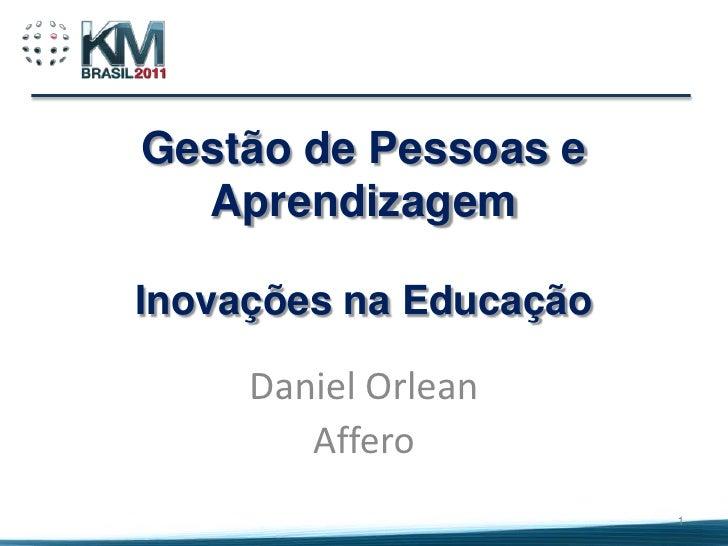 Gestão de Pessoas e  AprendizagemInovações na Educação     Daniel Orlean        Affero                        1