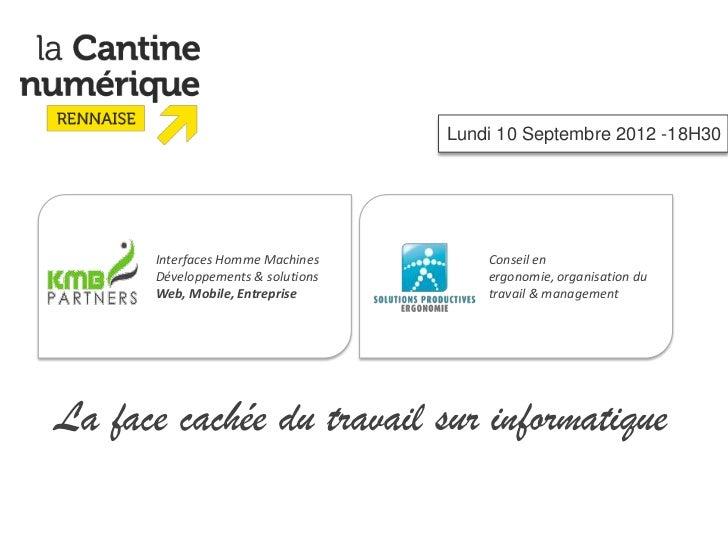 Lundi 10 Septembre 2012 -18H30      Interfaces Homme Machines        Conseil en      Développements & solutions       ergo...
