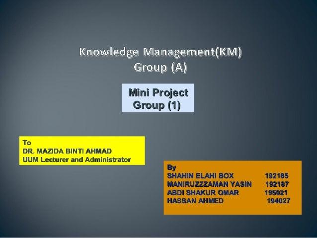 Mini Project                              Group (1)ToDR. MAZIDA BINTI AHMADUUM Lecturer and Administrator                 ...
