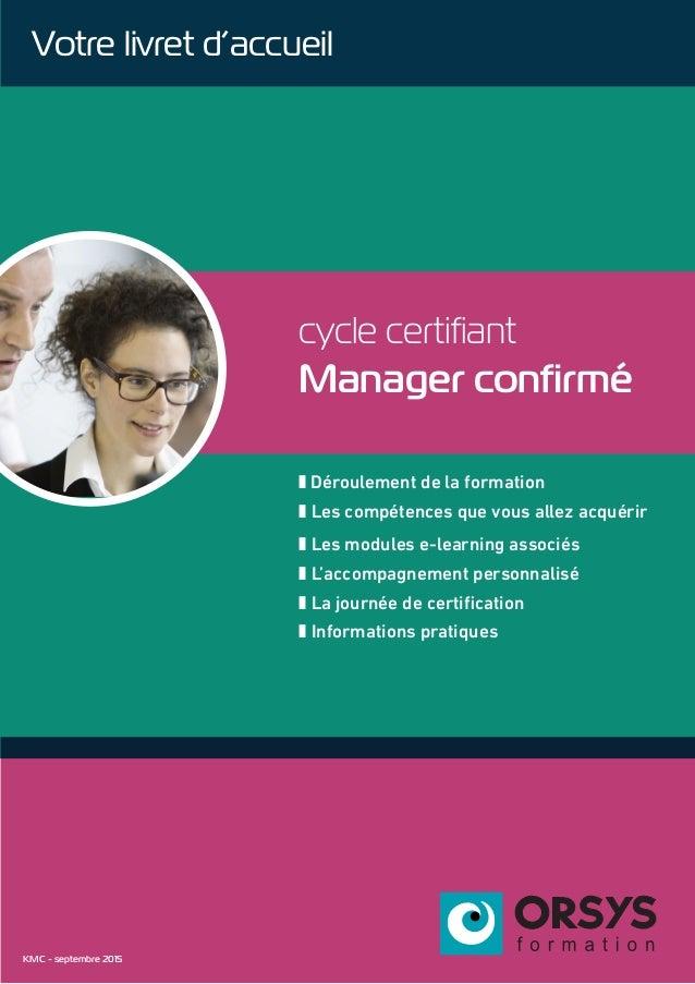 cycle certifiant Manager confirmé z Déroulement de la formation z Les compétences que vous allez acquérir z Les modules e-...