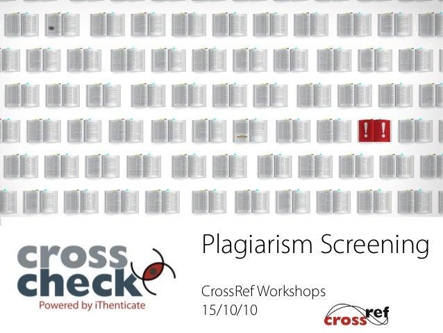 Plagiarism Screening CrossRef Workshops 15/10/10