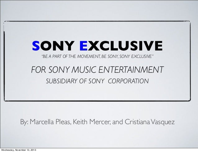 """SONY EXCLUSIVE """"BE A PART OF THE MOVEMENT, BE SONY, SONY EXCLUSIVE""""  FOR SONY MUSIC ENTERTAINMENT SUBSIDIARY OF SONY CORPO..."""