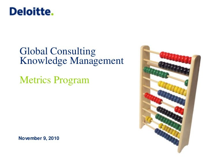 Global Consulting<br />Knowledge Management<br />Metrics Program<br /> November 9, 2010<br />