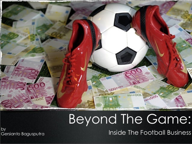 Beyond The Game: Inside The Football Business by Gersianto Bagusputra