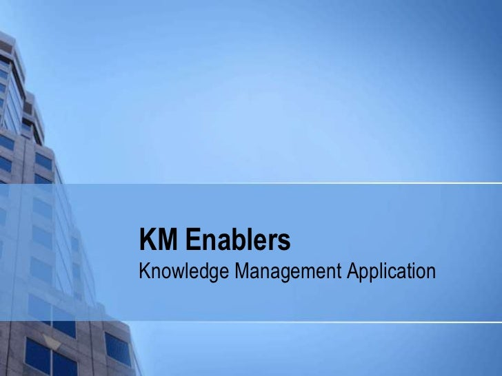 KM EnablersKnowledge Management Application
