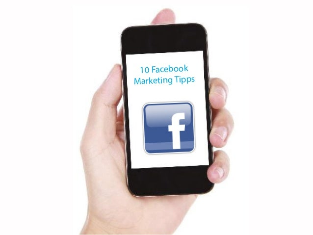 9  10 Facebook  Marketing Tipps