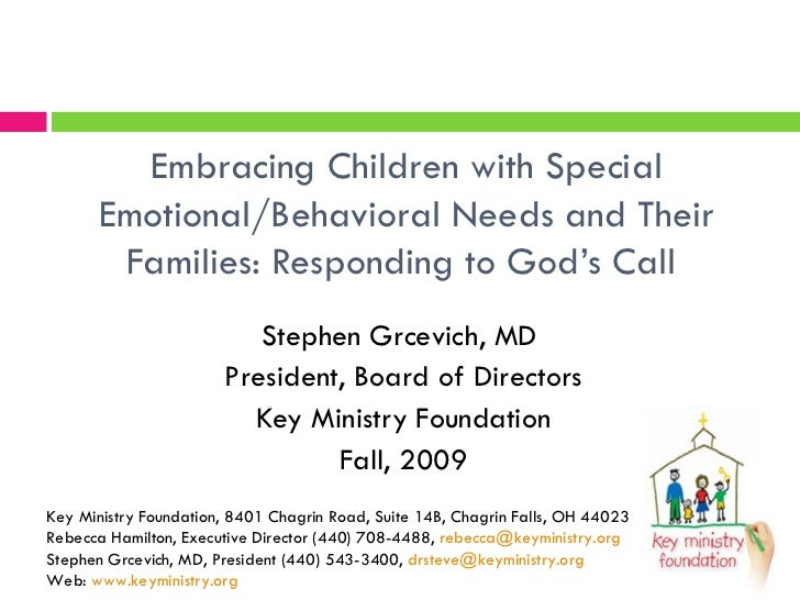 Embracing Children with Special Emotional/Behavioral Needs and Their Families: Responding to God's Call  Stephen Grcevich,...