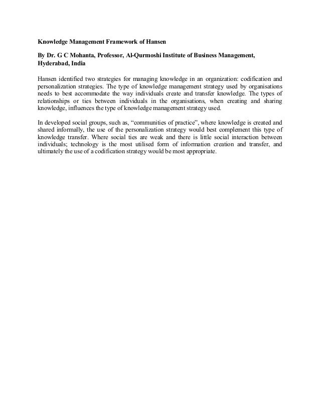 Knowledge Management Framework of Hansen By Dr. G C Mohanta, Professor, Al-Qurmoshi Institute of Business Management, Hyde...