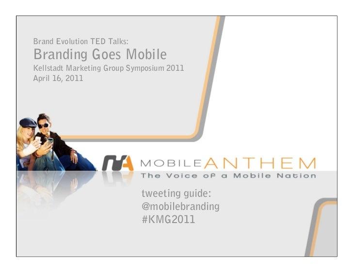 KMG Marketing Symposium TED Talks - Branding Goes Mobile